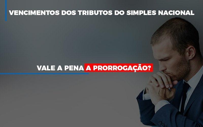Vale A Pena A Prorrogacao Dos Investimentos Dos Tributos Do Simples Nacional - Contabilidade em Campinas   JL Ramos Contabilidade Digital