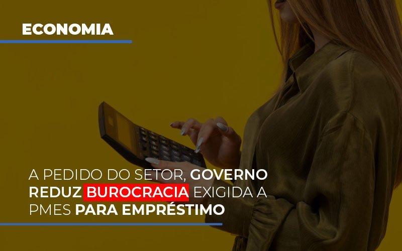 A Pedido Do Setor Governo Reduz Burocracia Exigida A Pmes Para Empresario - Contabilidade em Campinas | JL Ramos Contabilidade Digital