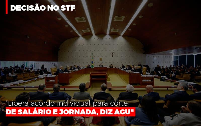 Decisao No Stf Libera Acordo Individual Para Corte De Salario E Jornada Agu - Contabilidade em Campinas | JL Ramos Contabilidade Digital