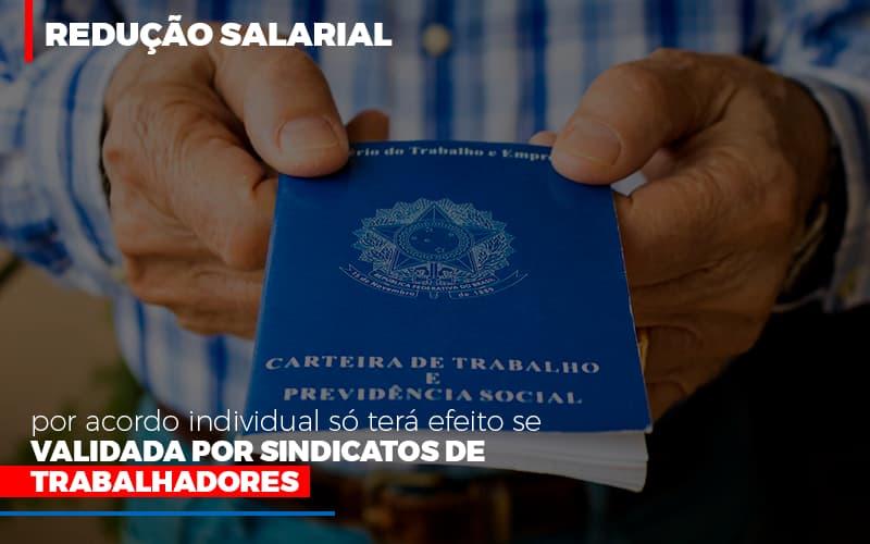 Reducao Salarial Por Acordo Individual So Tera Efeito Se Validada Por Sindicatos De Trabalhadores - Contabilidade em Campinas | JL Ramos Contabilidade Digital